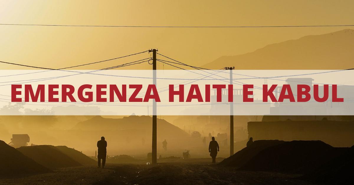 Emergenza Haiti e Kabul